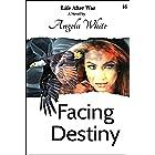 Facing Destiny (Life After War Book 16)