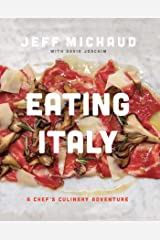 Eating Italy: A Chef's Culinary Adventure Kindle Edition