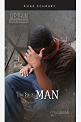 To Be a Man (Urban Underground-Harriet Tubman High Series) Kindle Edition