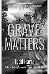Grave Matters Kindle Edition