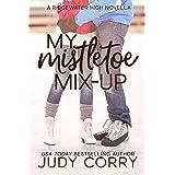 My Mistletoe Mix-Up: A Bad Boy/Enemies to Lovers Romance (Ridgewater High Romance)