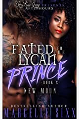 Fated To The Lycan Prince- Book 2: New Moon Kindle Edition