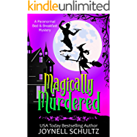 Magically Murdered: A Witch Cozy Mystery (Paranormal Bed & B…