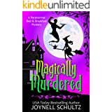Magically Murdered: A Witch Cozy Mystery (Paranormal Bed & Breakfast Mysteries Book 1)