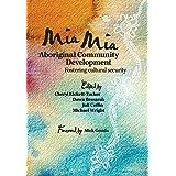 Mia Mia Aboriginal Community Development: Fostering Cultural Security