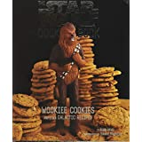 Star Wars Cookbook: Wookiee Cookies and Other Galactic Recipes