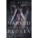 The Marked and the Broken: Sentinel World Series 1 (The Lost Sentinel Book 3)