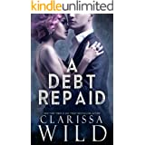 A Debt Repaid (A Dark Billionaire Romance) (The Debt Duet Book 2)