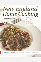 New England Home Cooking: 350 Recipes from Town and Country, Land and Sea, Hearth and Home (America Cooks) Kindle Edition
