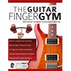 The Guitar Finger-Gym: Build Stamina, Coordination, Dexterity and Speed on the Guitar (Guitar technique Book 3) (English Edit