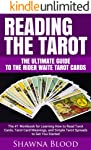 Reading the Tarot – The Ultimate Guide to the Rider Waite Tarot Cards: The #1 Workbook for Learning How to Read Tarot...
