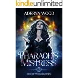 The Pharaoh's Mistress (Rise of the Dark Ones Trilogy Book 3)
