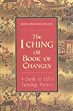 The I Ching or Book of Changes (Essential Wisdom Library)