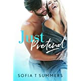 Just Pretend : A Single Dad Fake Engagement Romance (Fake and Forbidden)