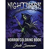 Nightmare: A Horror Coloring Book with Terrifying Monsters, Evil Women, Dark Fantasy Creatures, and Gothic Scenes for Relaxat