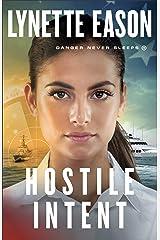 Hostile Intent (Danger Never Sleeps Book #4) Kindle Edition