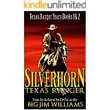 Silverhorn: Texas Ranger: A Novel of the Old West