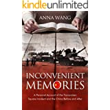 Inconvenient Memories: A Personal Account of the Tiananmen Square Incident and China Before and After