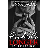 Rock Me Longer: A Forbidden Romance with Bonus Prequel (Bad Boys of Rock Book 1)