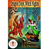 Dragon Days, Witch Nights: Magic and Mayhem Universe (My Crazy Paranormal Romance Book 1)
