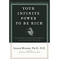 Your Infinite Power to Be Rich: Use the Power of Your Subcon…