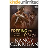 Freeing his Mate (Shifter World: Shifter Affairs Book 1)