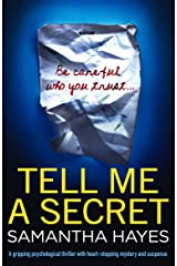Tell Me A Secret: A gripping psychological thriller with heart-stopping mystery and suspense Kindle Edition