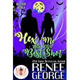 Hex Me With Your Best Shot: Magic and Mayhem Universe (Hex Drive Book 4)
