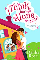 I Think We're Alone Now : Love Happens In Westerly Book 1 Kindle Edition