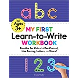 My First Learn To Write Workbook: Practice for Kids with Pen Control, Line Tracing, Letters, and More!