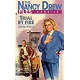 Trial by Fire (Nancy Drew Files Book 15)