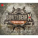 【Amazon.co.jpエビテン限定】GUILTY GEAR Xrd -REVELATOR- ORIGINAL SOU…