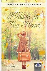 Hidden in Her Heart Kindle Edition