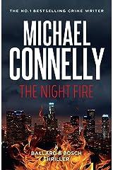 The Night Fire: A Ballard and Bosch Thriller (Renee Ballard Book 3) Kindle Edition