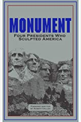 Monument: Words of Four Presidents Who Sculpted America (Leather-bound Classics) Kindle Edition
