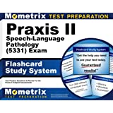 Praxis II Speech-Language Pathology (5331) Exam Flashcard Study System: Praxis II Test Practice Questions & Review for the Pr