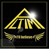 I'll believe<初回限定盤>