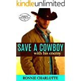 Save a Cowboy with his Enemy: A Small Town, Sweet and Clean, Enemies to Lovers Cowboy Romance (Cowboys of Sweet Desire Valley