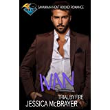 Ivan - Trial by Fire: A Savannah Heat Hockey Romance Book 6
