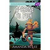 A Crone to Pick (A Spell's Angels Cozy Mystery Book 6)