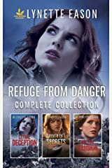 Refuge From Danger Complete Collection/Lethal Deception/River of Secrets/Holiday Illusion Kindle Edition