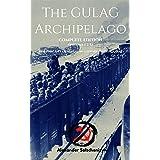 The Gulag Archipelago: (Complete Edition)