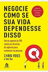 Negocie Como Se Sua Vida Dependesse Disso (Em Portugues do Brasil) Paperback