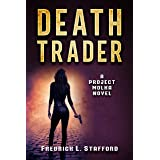 DEATH TRADER: An Action Adventure Suspense Thriller (PROJECT MOLKA BOOK 1)