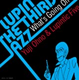 LUPIN THE THIRD 「JAZZ」 ~What's Going On~