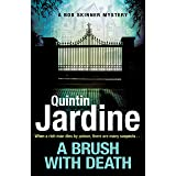A Brush with Death (Bob Skinner series, Book 29): A high profile murder. A long list of suspects. Police Scotland know just t