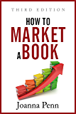 How To Market A Book: Third Edition (Books for Writers Book…