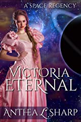 Victoria Eternal: A Space Regency Short Story Kindle Edition