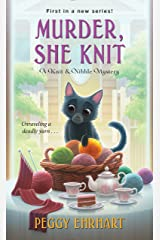 Murder, She Knit (A Knit & Nibble Mystery Book 1) Kindle Edition
