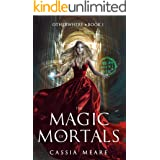 The Magic of Mortals: A Portal Fantasy Adventure (The Chronicles of Otherwhere Book 1)